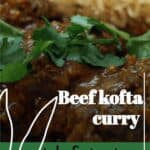 pinterest image for beef kofta curry in a bowl with rice in the background